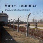 Kun et Nummer - Poul Nielsen fortæller om sine oplevelser i Koncentrationslejren KZ Sachsenhausen
