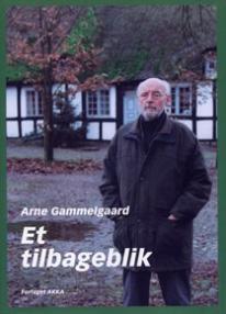 Et tilbageblik - bog af Arne Gammelgaard