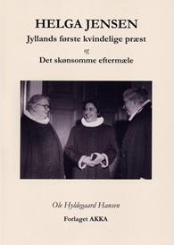 Helga Jensen - bog om Jyllands første kvindelige præst.